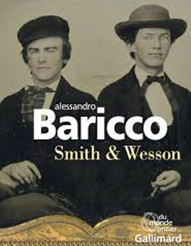 « Smith & Wesson » d'Alessandro Baricco (Gallimard)