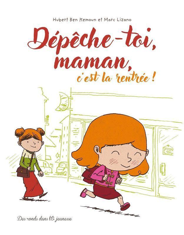 « Dépêche-toi maman, c'est la rentrée ! », de Hubert Ben Kemoun, Marc Lizano (Des ronds dans l'O Jeunesse)