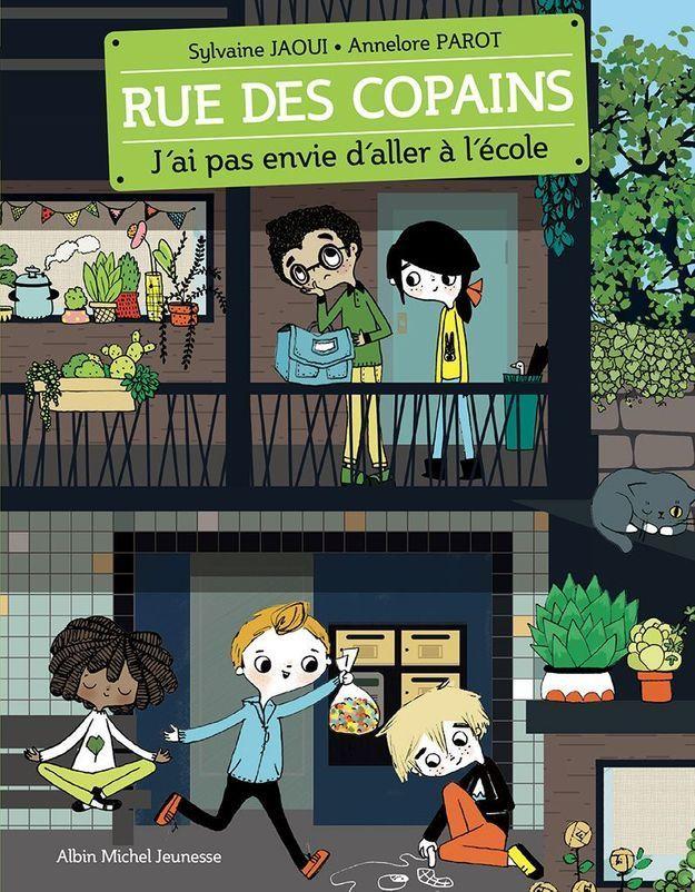 « Rue des copains, Tome I : J'ai pas envie d'aller à l'école », de Sylvaine Jaoui et Annelore Parot (Albin Michel Jeunesse)
