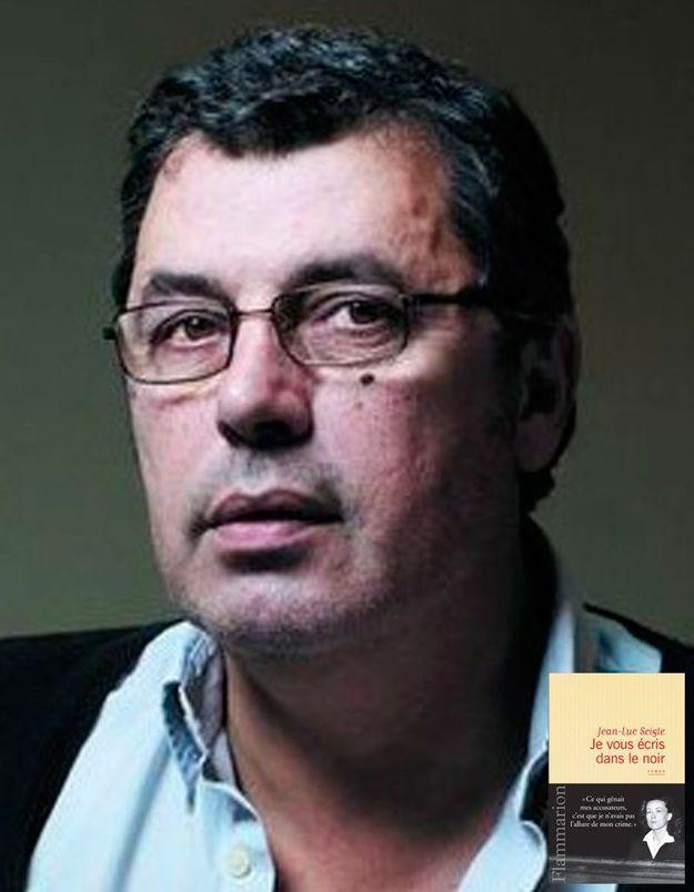Sélection roman : « Je vous écris dans Le noir », de Jean-Luc Seigle (Flammarion)
