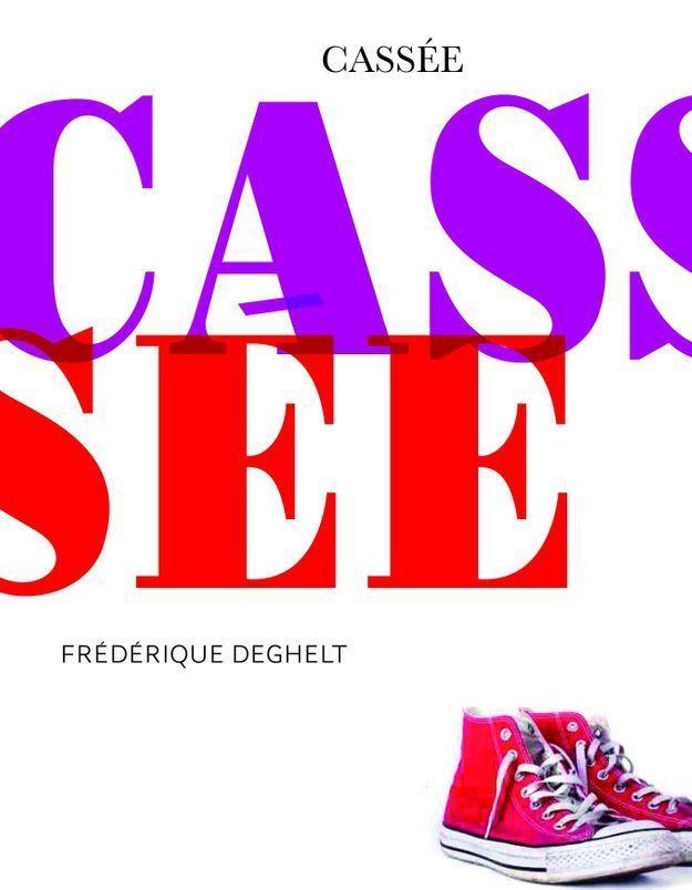 « Cassée » de Frédérique Deghelt
