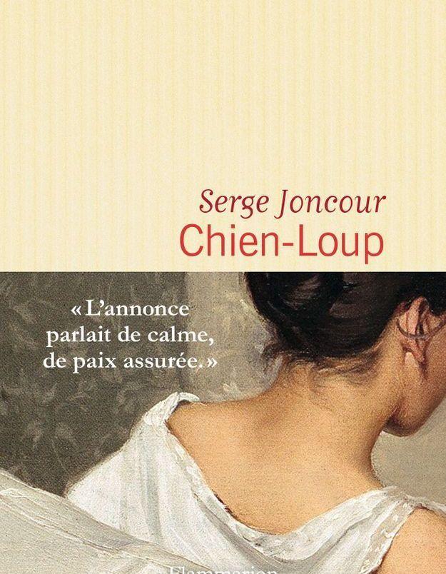 « Chien-Loup » de Serge Joncour : la sauvagerie au cœur de nos vies connectées