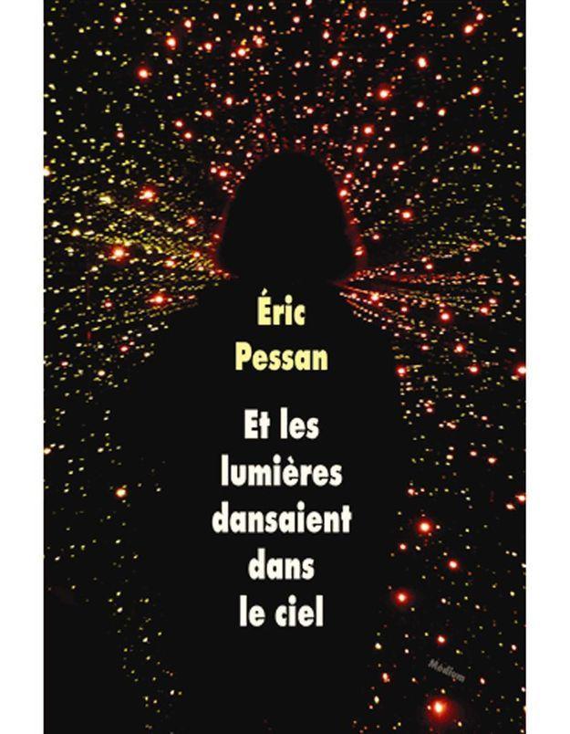 « Et les lumières dansaient dans le ciel » d'Eric Pessan