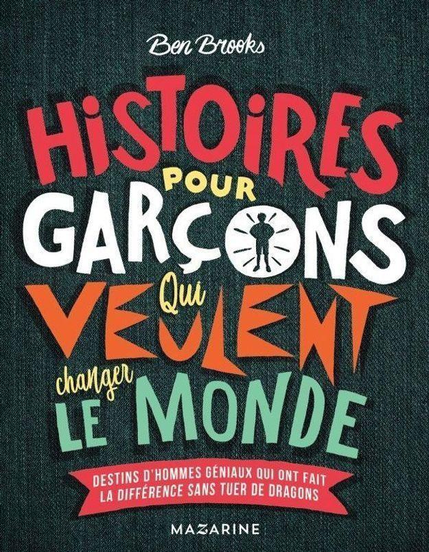 « Histoires de garçons qui veulent changer le monde » : un livre à mettre entre les mains de son fils