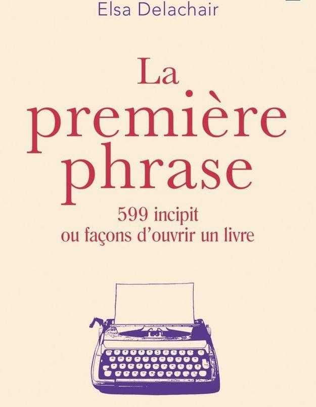 """""""La première phrase"""", d'Elsa Delachair"""