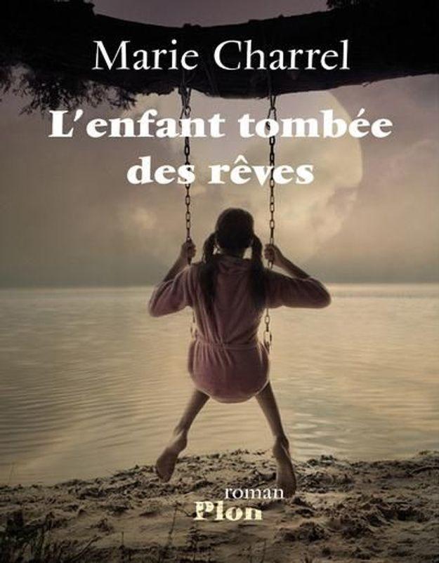« L'enfant tombée des rêves » de Marie Charrel