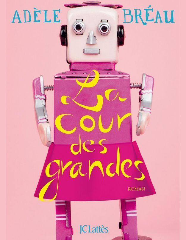 La Cour des grandes d'Adèle Bréau