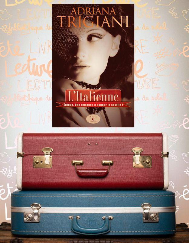 Le livre à glisser dans sa valise d'été : « L'Italienne » d'Adriana Trigiani