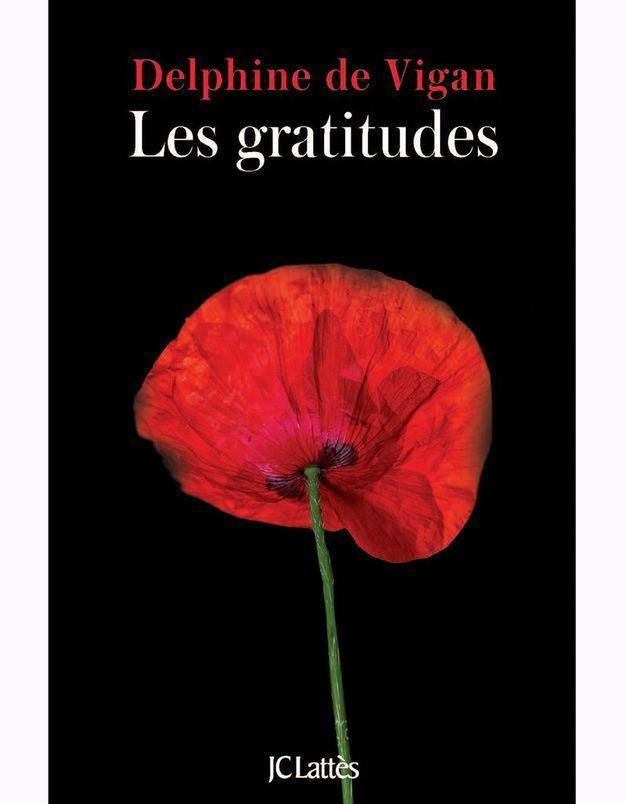 «Les Gratitudes» de Delphine de Vigan : un roman écrit à l'encre empathique