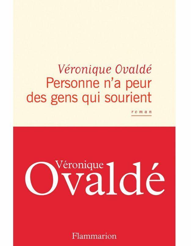 On a lu le nouveau Véronique Ovaldé, «Personne n'a peur des gens qui sourient»