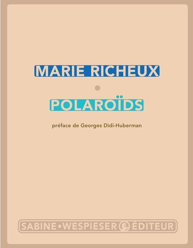 « Polaroids » de Marie Richeux