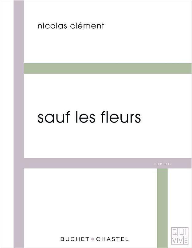 « Sauf les fleurs » de Nicolas Clément