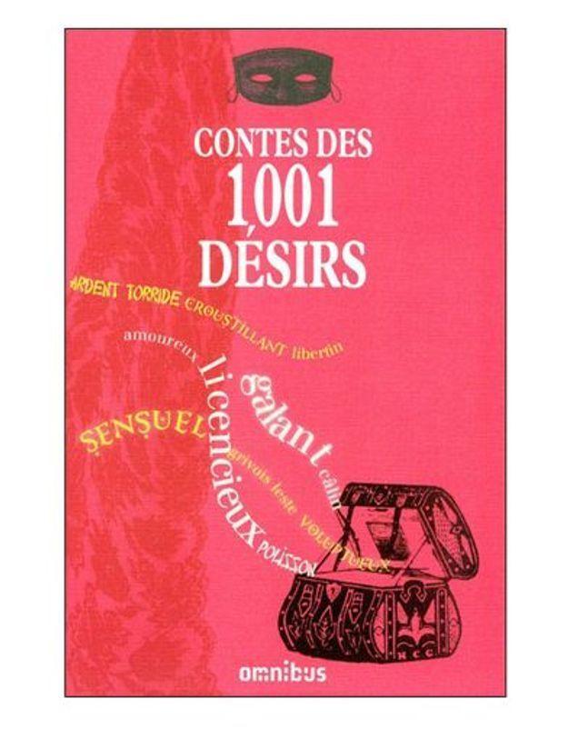 « Contes des 1001 désirs » : une anthologie pour éveiller le désir