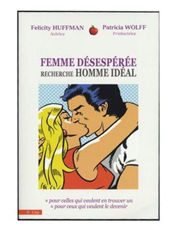 Femme désespérée recherche homme idéal