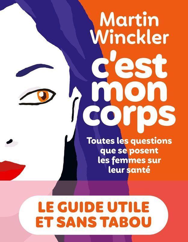 Le nouveau livre de Martin Winckler pour alléger la charge physiologique des femmes