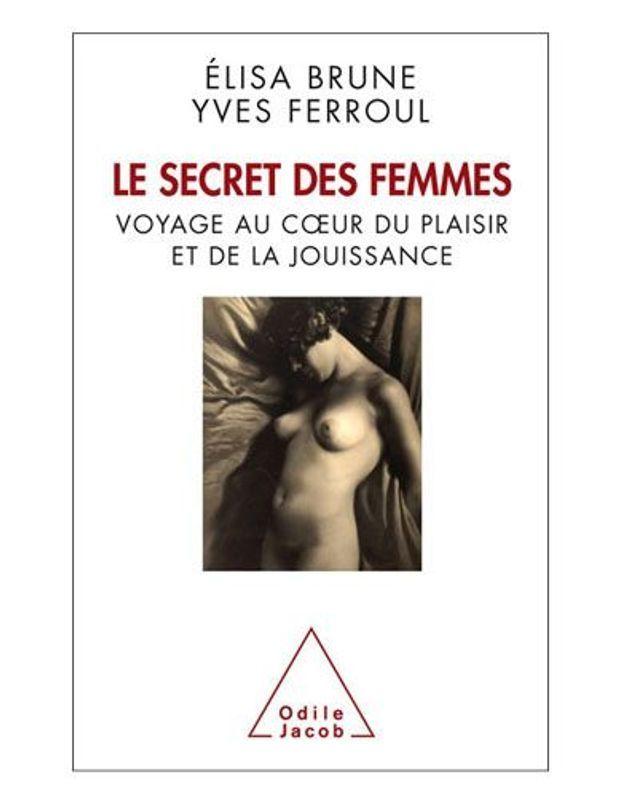 « Le secret des femmes » : l'orgasme décrypté