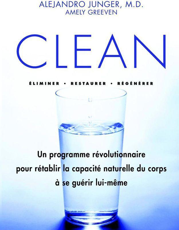 Clean, le livre qui vous purifie de l'intérieur comme à l'extérieur