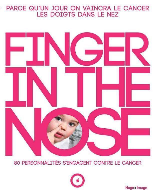 « Finger in the nose. 80 personnalités s'engagent contre la cancer »