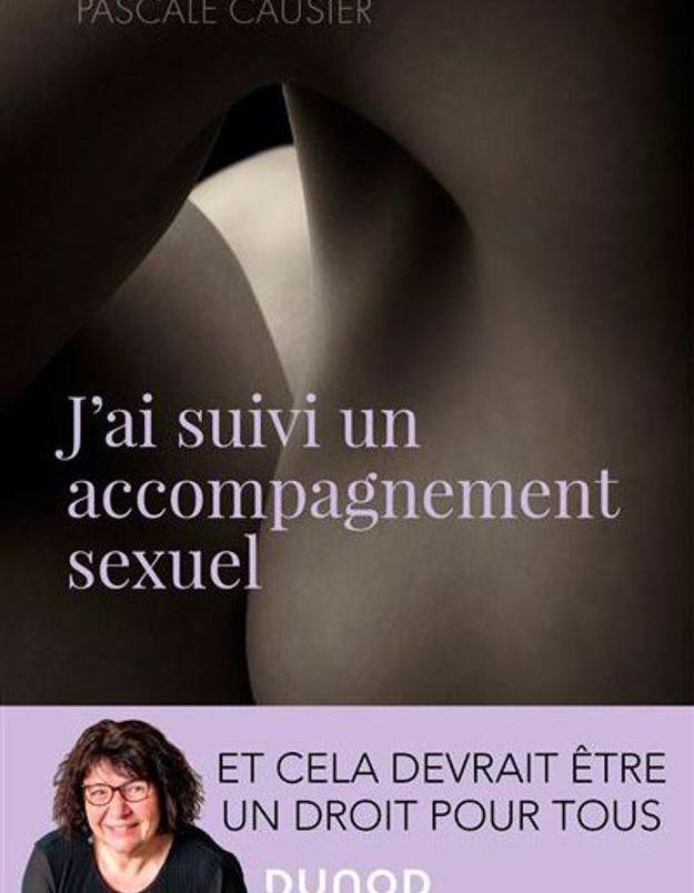 « J'ai suivi un accompagnement sexuel » : le livre qui relance le débat