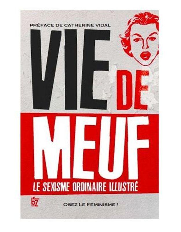 « Vie de meuf » : le livre qui tacle le sexisme