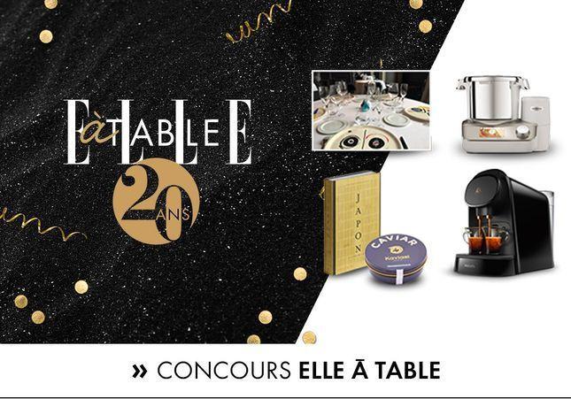 Jeu concours 20 ans ELLE à Table : 10 000€ de cadeaux à gagner