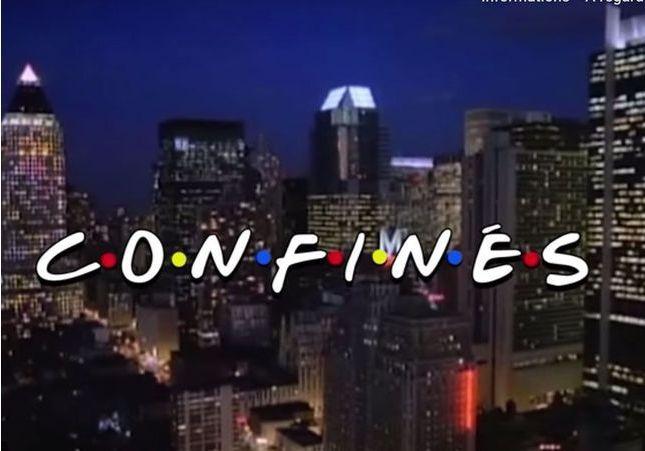 «Friends» devient «Confinés» : le générique de la série qui transforme la comédie en drame