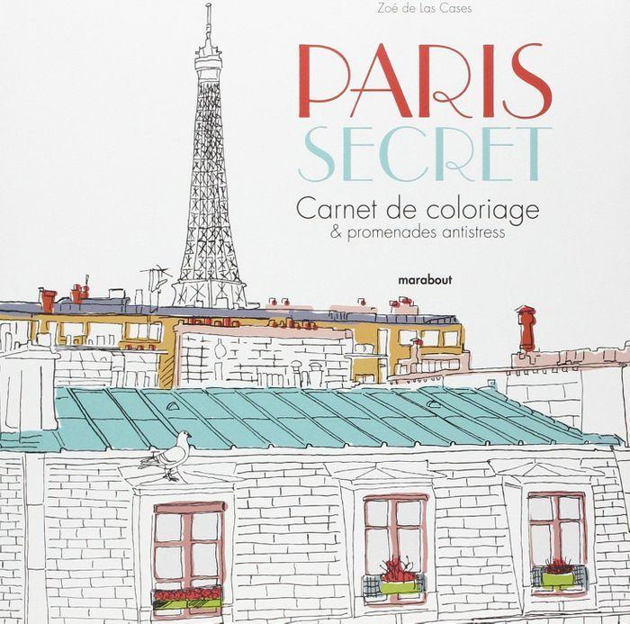 Paris secret carnet de coloriage et d couvertes anti for Booking secret de paris