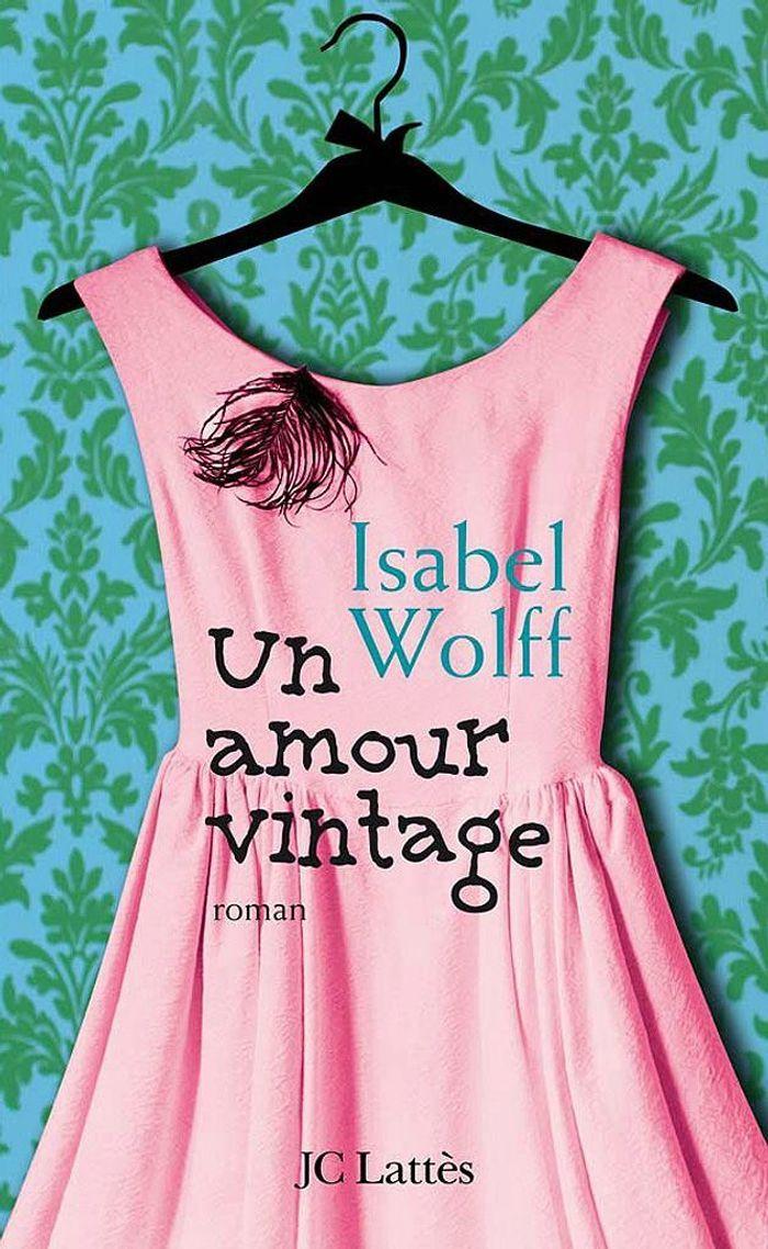 « Un amour vintage » d'Isabel Wolff