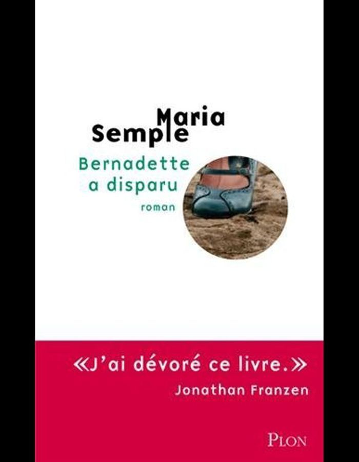 « Bernadette a disparu », de Maria Semple (Plon)