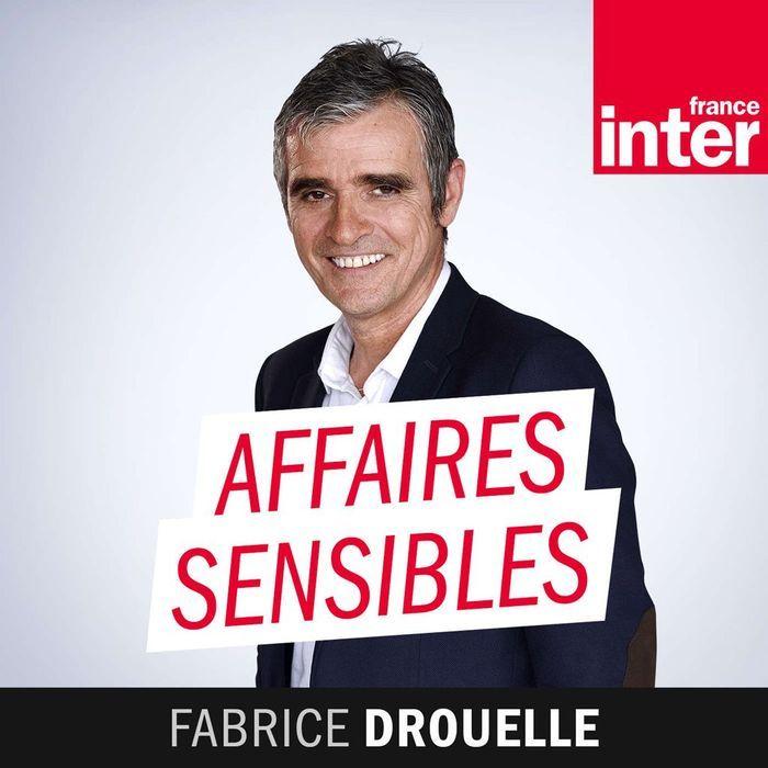 affaires sensibles de fabrice drouelle france inter 10 podcasts qu on coute. Black Bedroom Furniture Sets. Home Design Ideas
