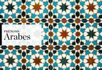 Notre sélection de prénoms Arabes