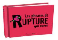 Rupture : ces phrases assassines