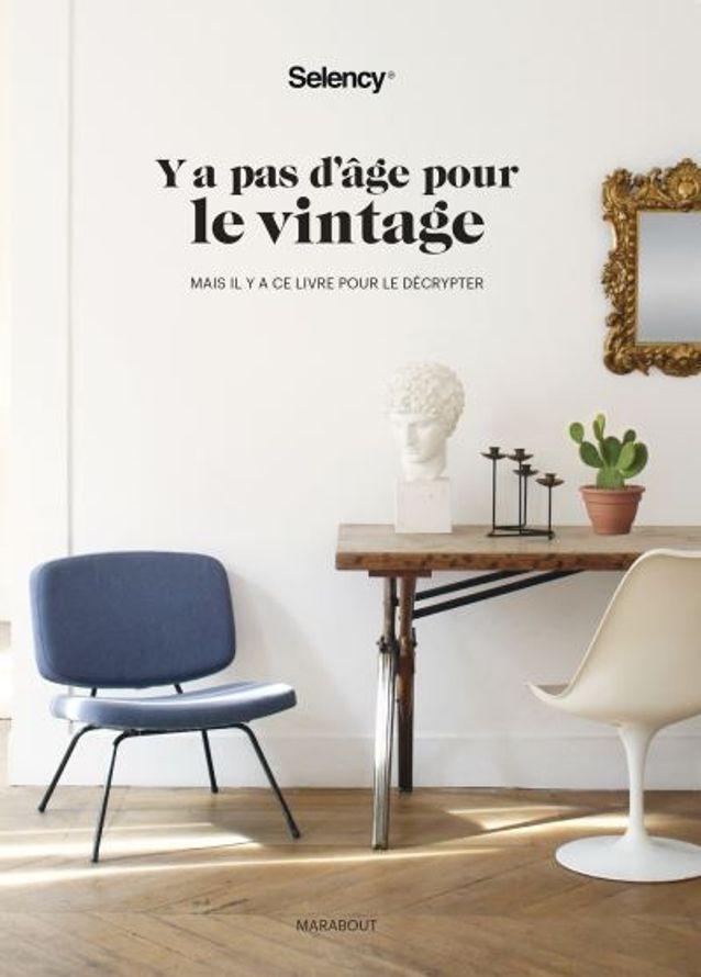 « Y a pas d'âge pour le vintage » de Selency (Marabout)