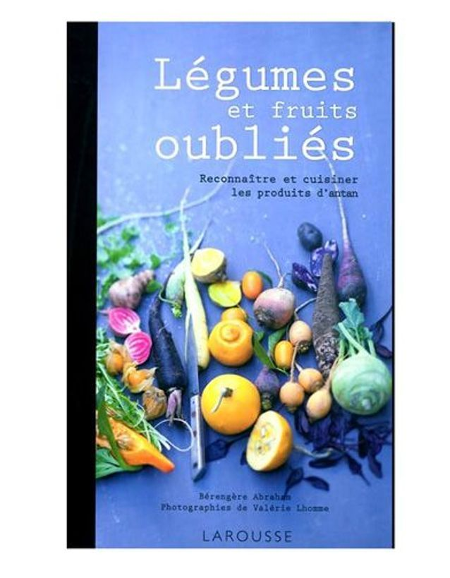 Legumes et fruits oublies