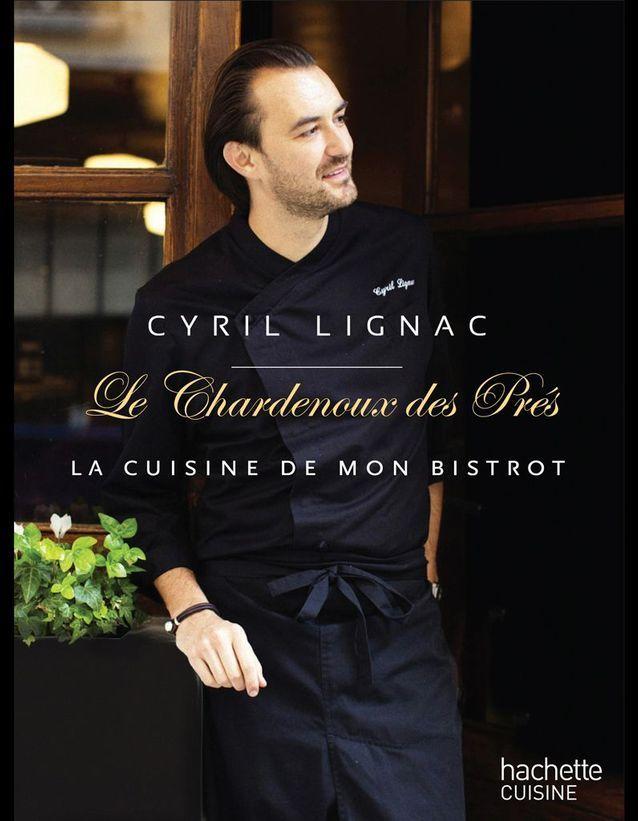 Cyril Lignac Le Chardenoux des Prés