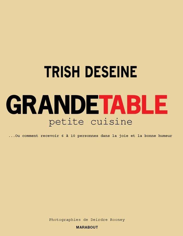 Grande table, petites cuisines, Trish Desseine