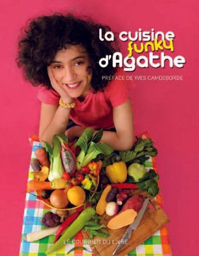 La Cuisine Funky D'Agathe Suarez
