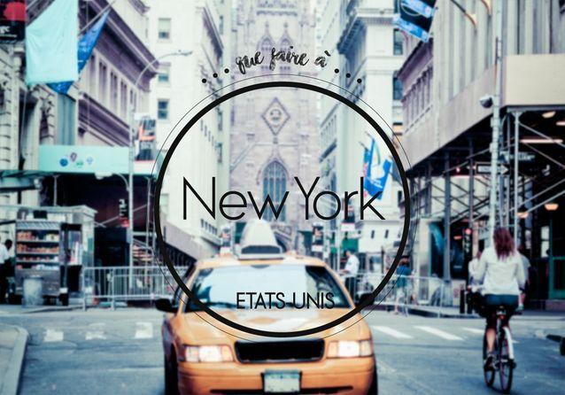 Que faire à New York ? Notre guide des bonnes adresses