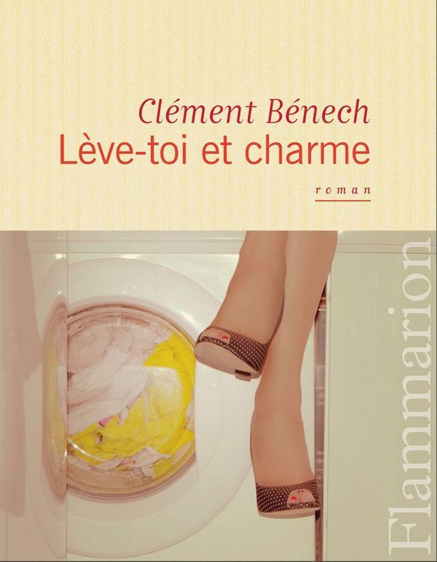 « Lève-toi et Charme », de Clément Bénech