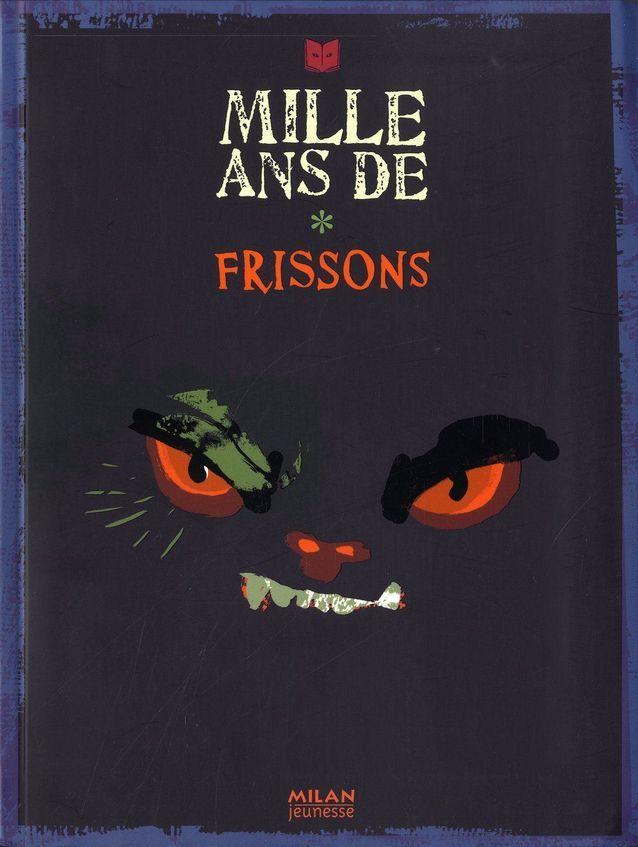 « Mille ans de frissons », d'Hélène Montardre et Jean-Louis Henriot (Milan)
