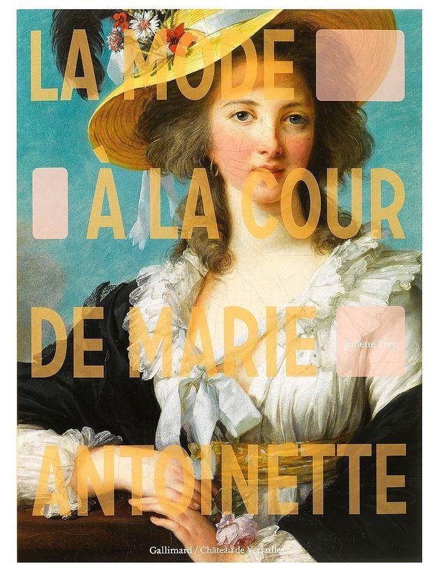 « La Mode à la cour de Marie-Antoinette » (Gallimard/Château de Versailles)