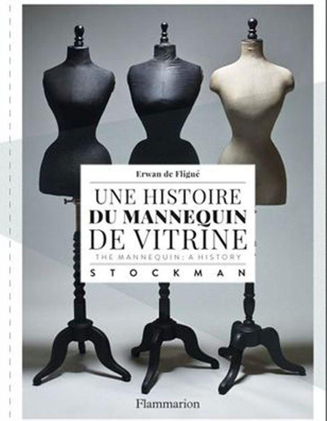 « Une histoire du mannequin de vitrine » d'Erwan de Fligué (Flammarion)