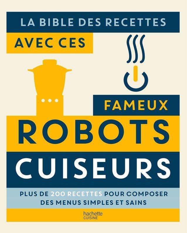 « La bible des recettes avec ces fameux robots cuiseurs »