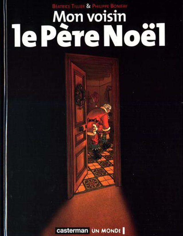 « Mon Voisin le Père Noël » de Béatrice Tillier et Philippe Bonifay