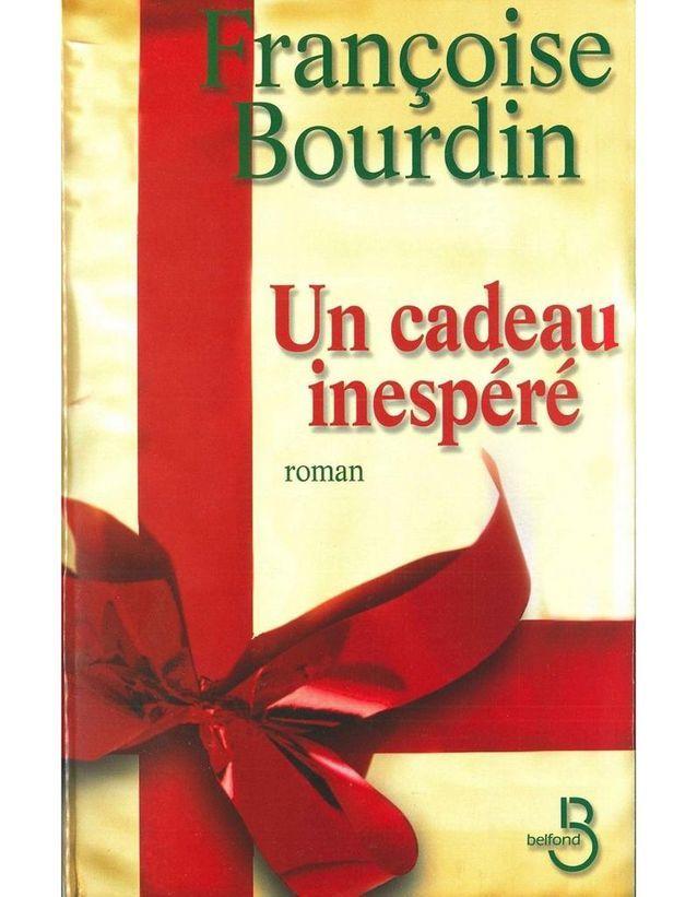 « Un Cadeau inespéré » de Françoise Bourdin