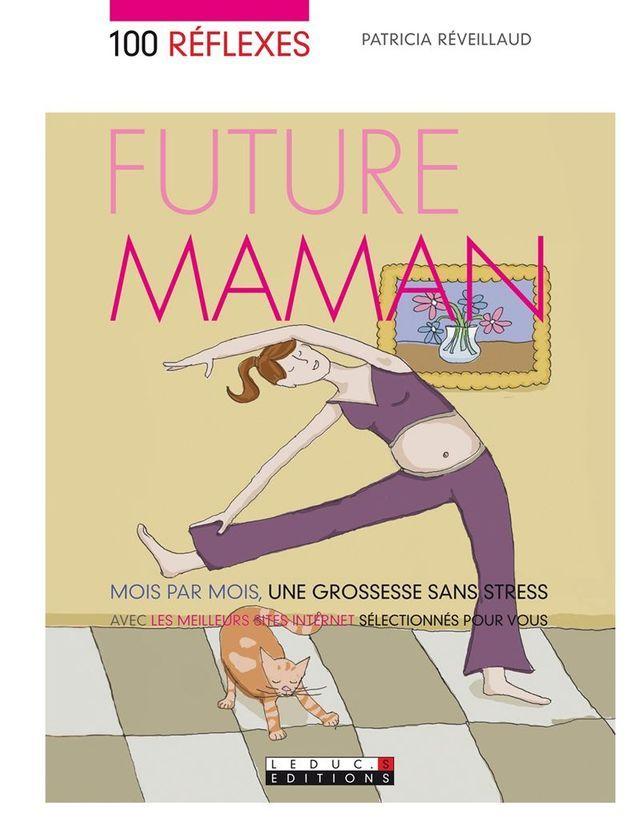 « 100 réflexes future maman » de Patricia Réveillaud