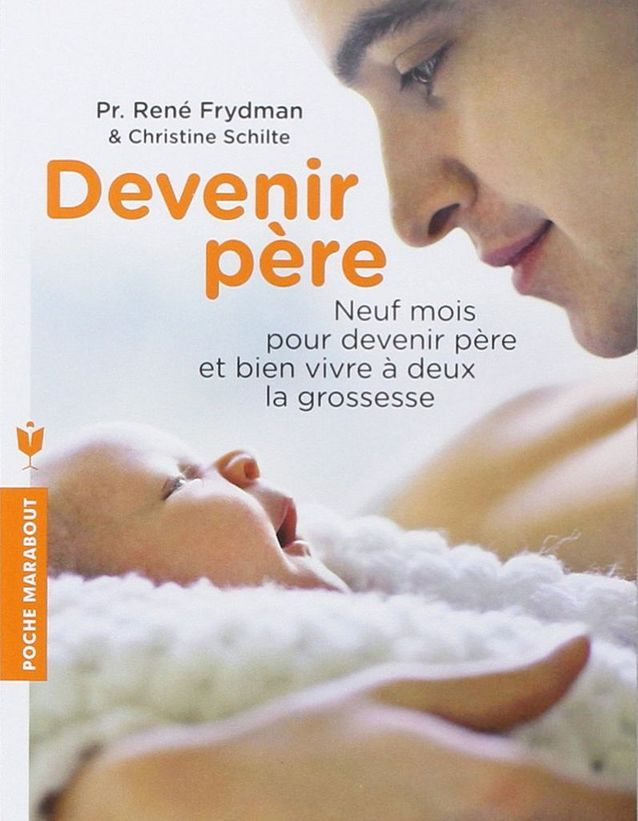 « Devenir père » de René Frydman et Christine Schilte