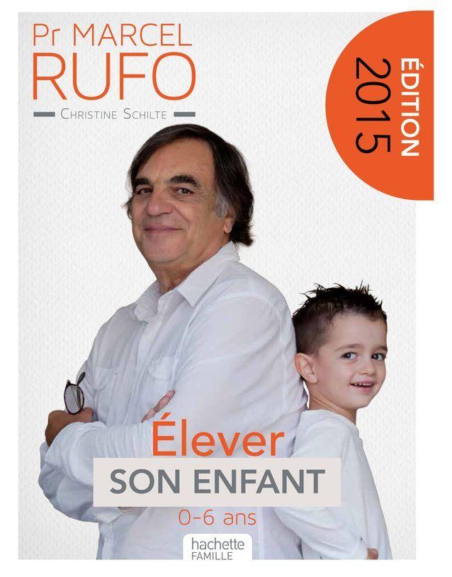 « Élever son enfant - édition 2014 » du Dr Marcel Rufo et Christine Schilte