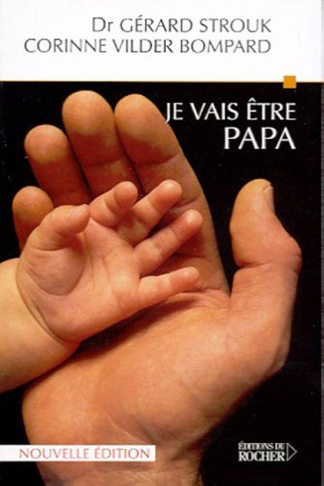 « Je vais être papa. Neuf mois et demi dans la vie d'un homme » de Gérard Strouk, avec Corinne Vilder Bompard