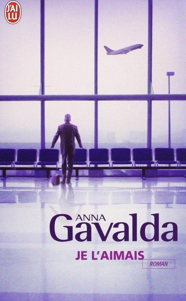 « Je l'aimais » d'Anna Gavalda